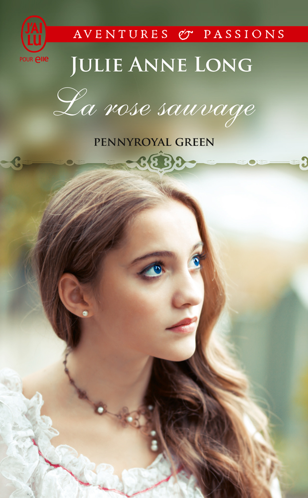 Julie Anne Long - La rose sauvage, Pennyroyal Green / Collection Aventures et Passions