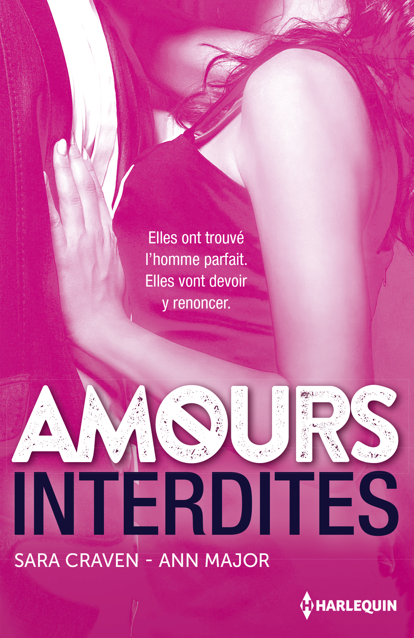 Sara Craven, Ann Major - Amours interdites / Hors Collection Harlequin