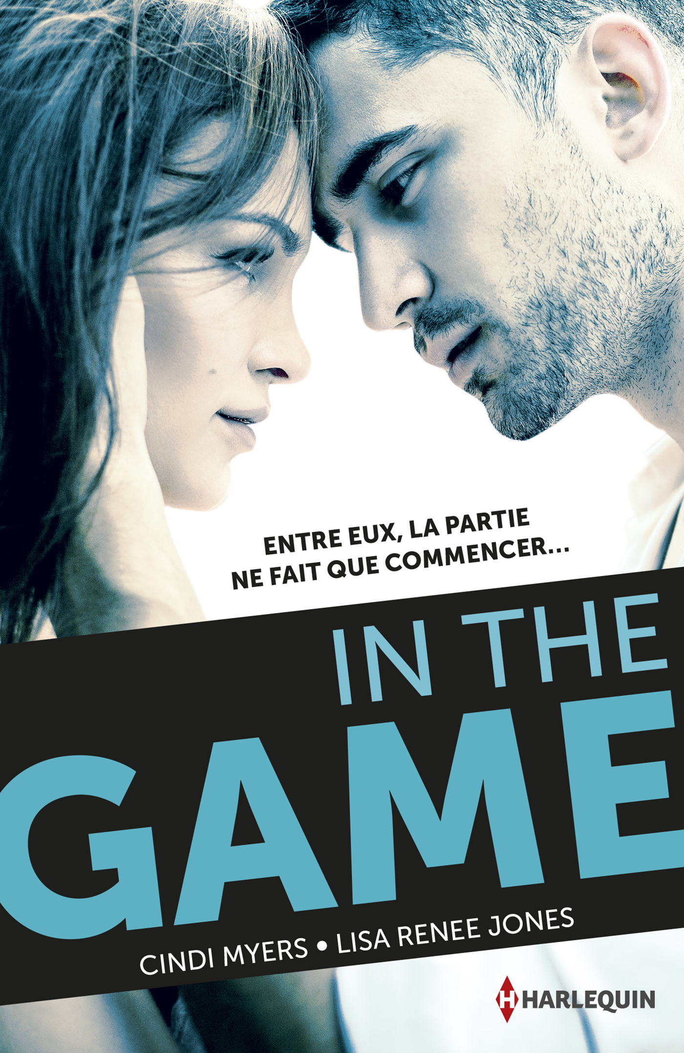 Cindy Myers, Lisa Renée Jones - In the game / éditions Harlequin