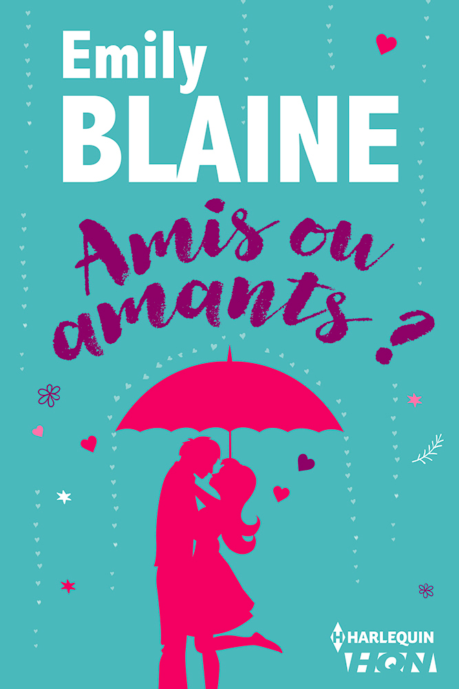 Emily Blaine - Amis ou amants ? / Collection HQN