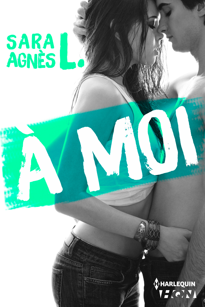 Sara Agnès L. - À moi / Collection HQN