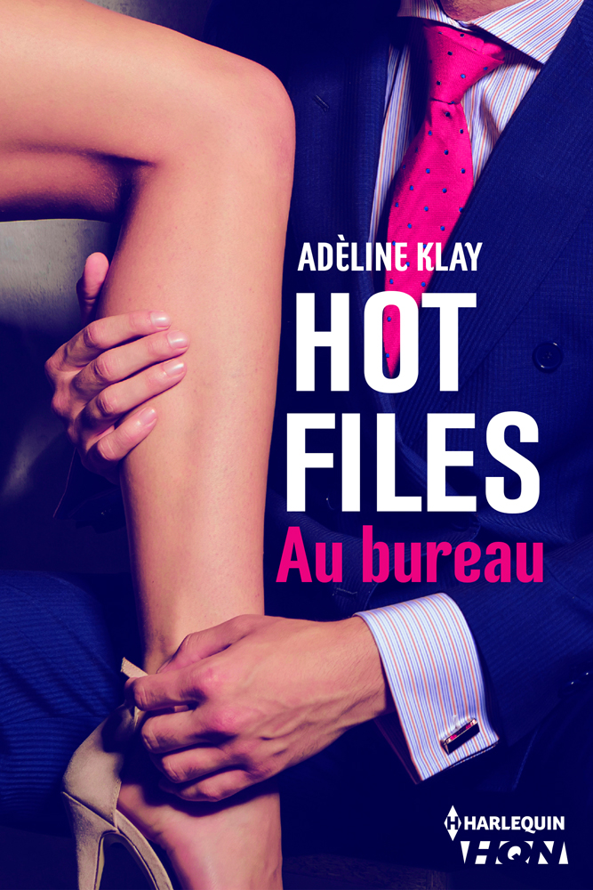 Adèline Klay - Hot files au bureau / Collection HQN