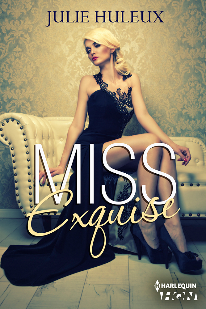 Julie Huleux - Miss Exquise / Collection HQN
