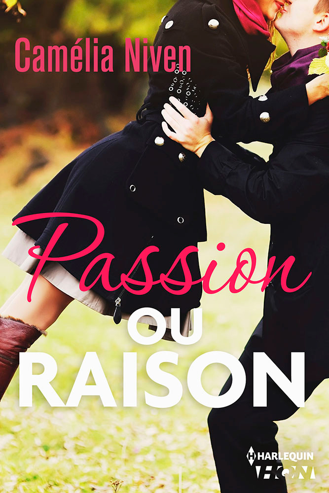 Camélia Niven - Passion ou raison / Collection HQN