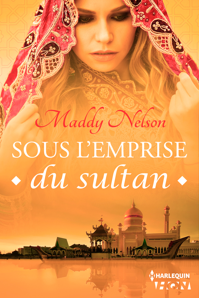 Maddy Nelson - Sous l'emprise du sultan / Collection HQN