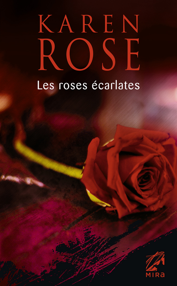 Karen Rose - Les roses écarlates / Collection MIRA
