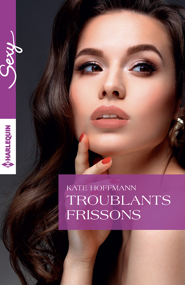 Kate Hoffman - Troublants frissons / Collection SEXY