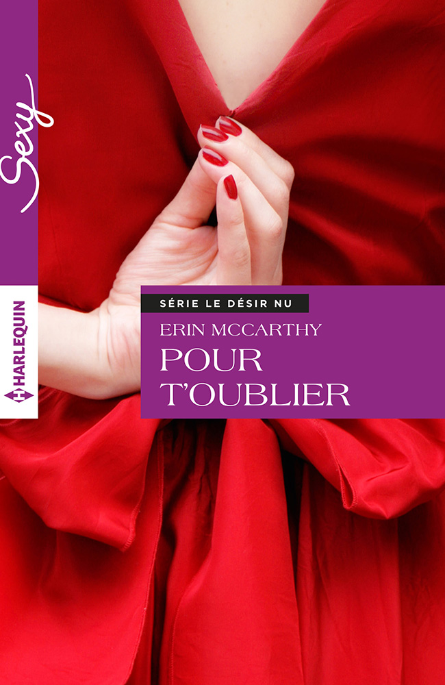Erin McCarthy - Pour t'oublier / Collection SEXY